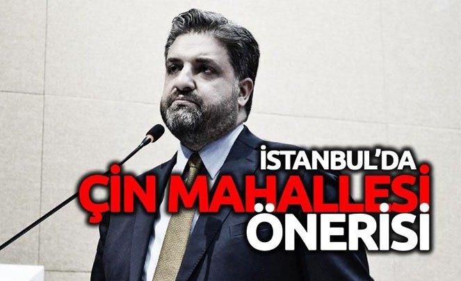 PEKİN BÜYÜKELÇİSİ'NDEN İSTANBUL'A 'ÇİN MAHALLESİ' ÖNERİSİ